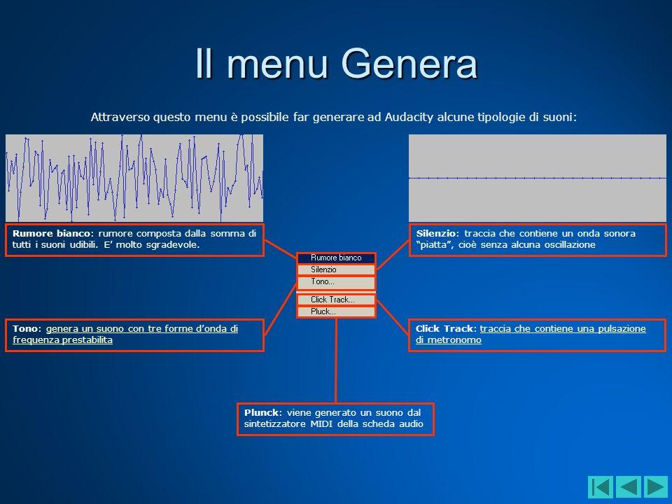 Il menu GeneraAttraverso questo menu è possibile far generare ad Audacity alcune tipologie di suoni: