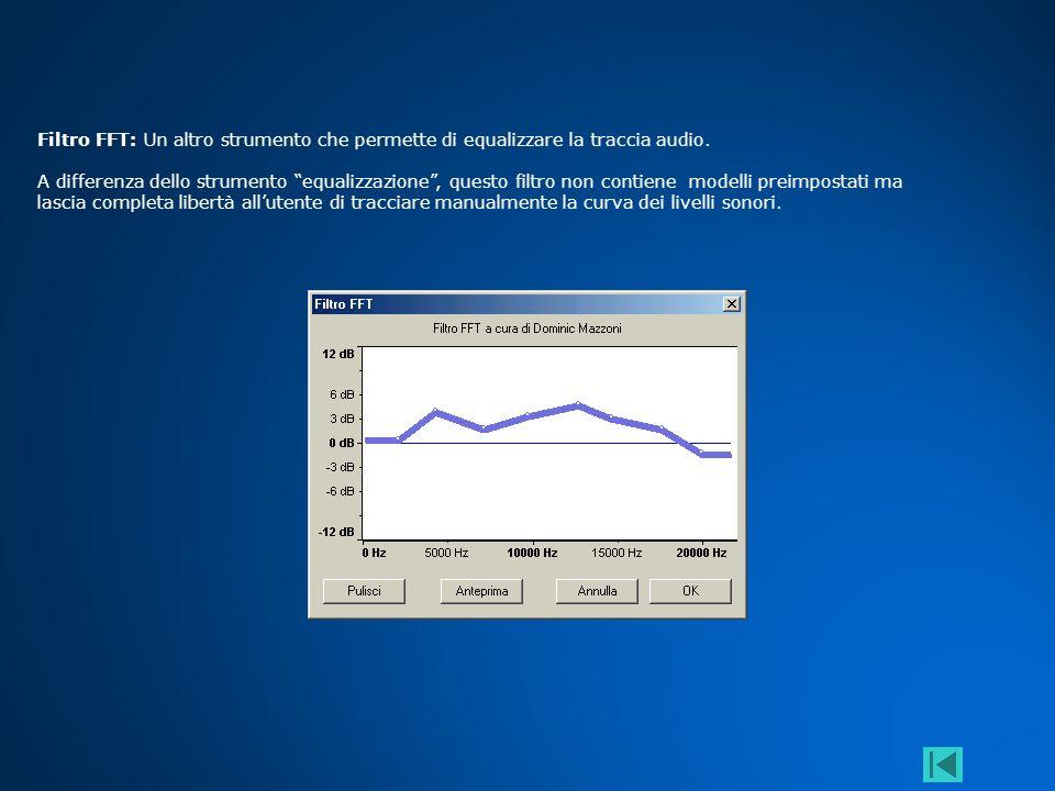 Filtro FFT: Un altro strumento che permette di equalizzare la traccia audio.
