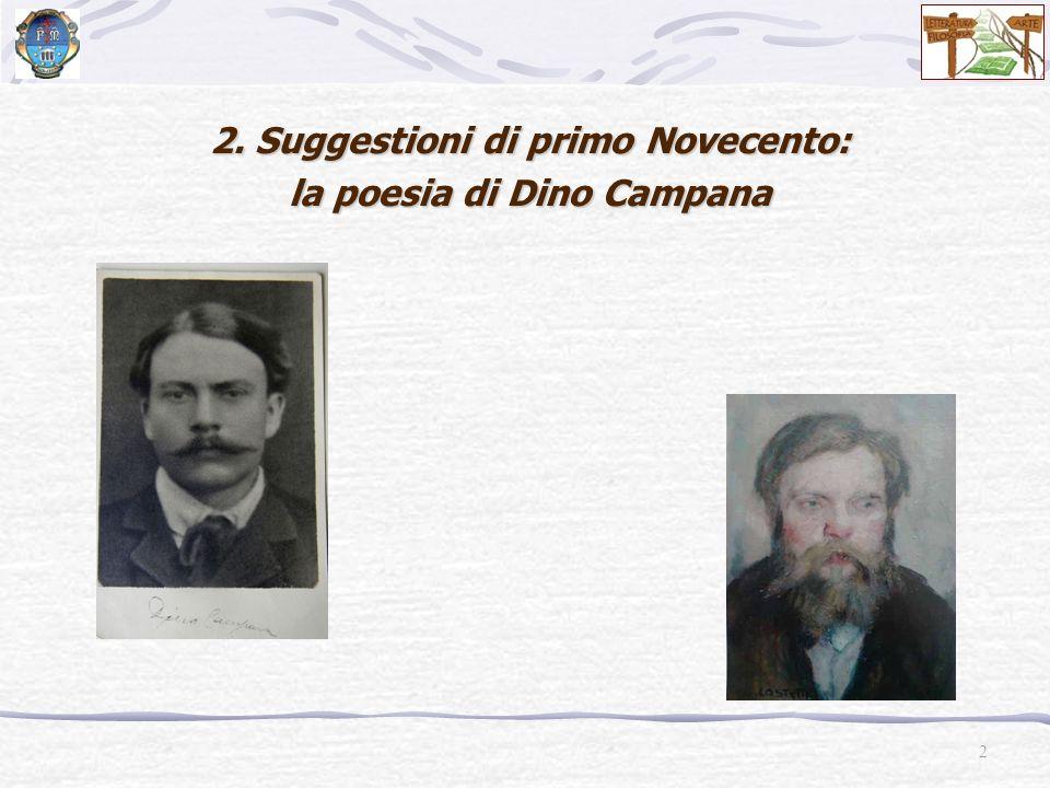 2. Suggestioni di primo Novecento: la poesia di Dino Campana