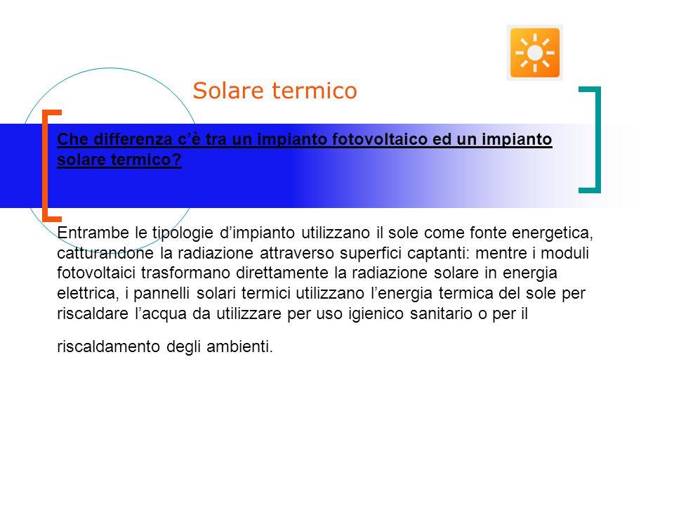 Solare termico Che differenza c'è tra un impianto fotovoltaico ed un impianto solare termico