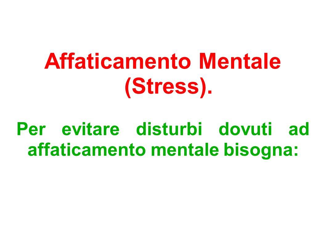 Affaticamento Mentale (Stress).