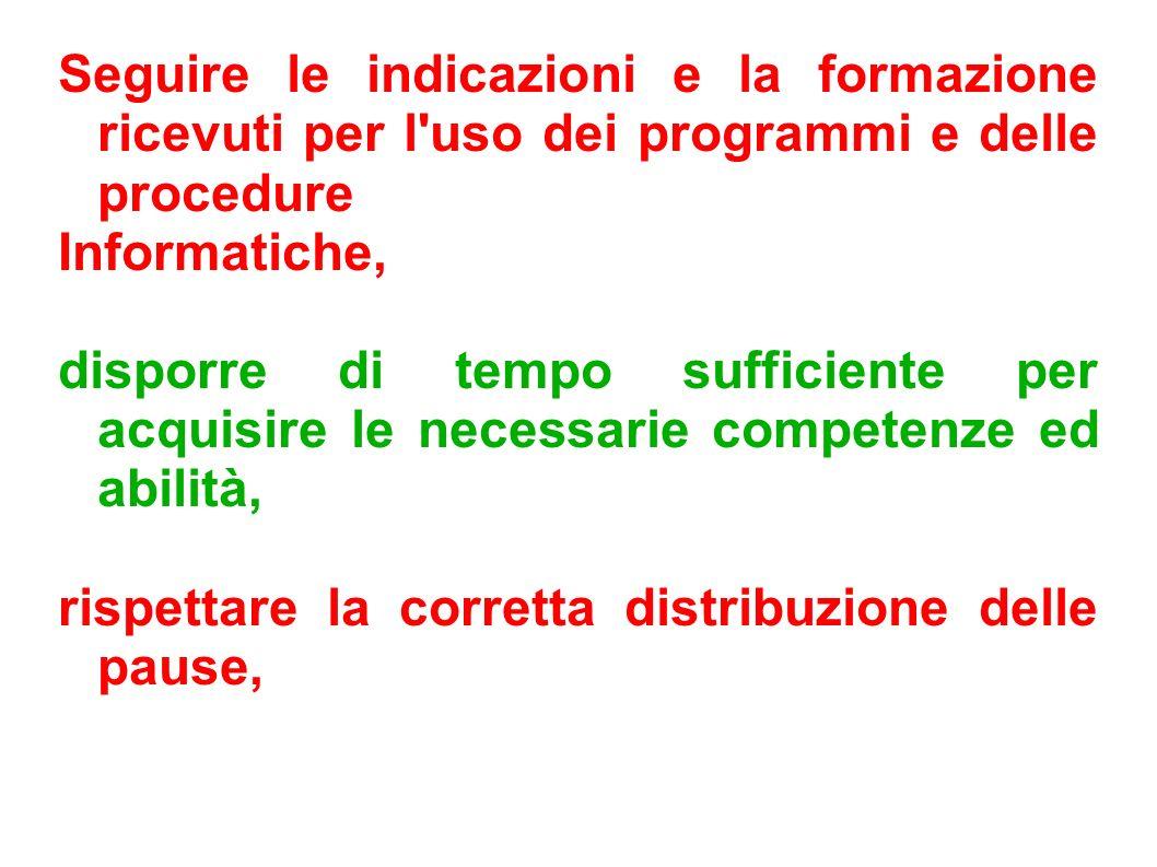 Seguire le indicazioni e la formazione ricevuti per l uso dei programmi e delle procedure