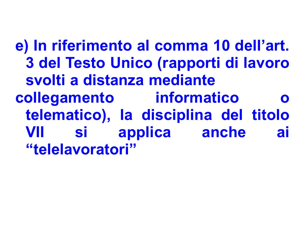 e) In riferimento al comma 10 dell'art