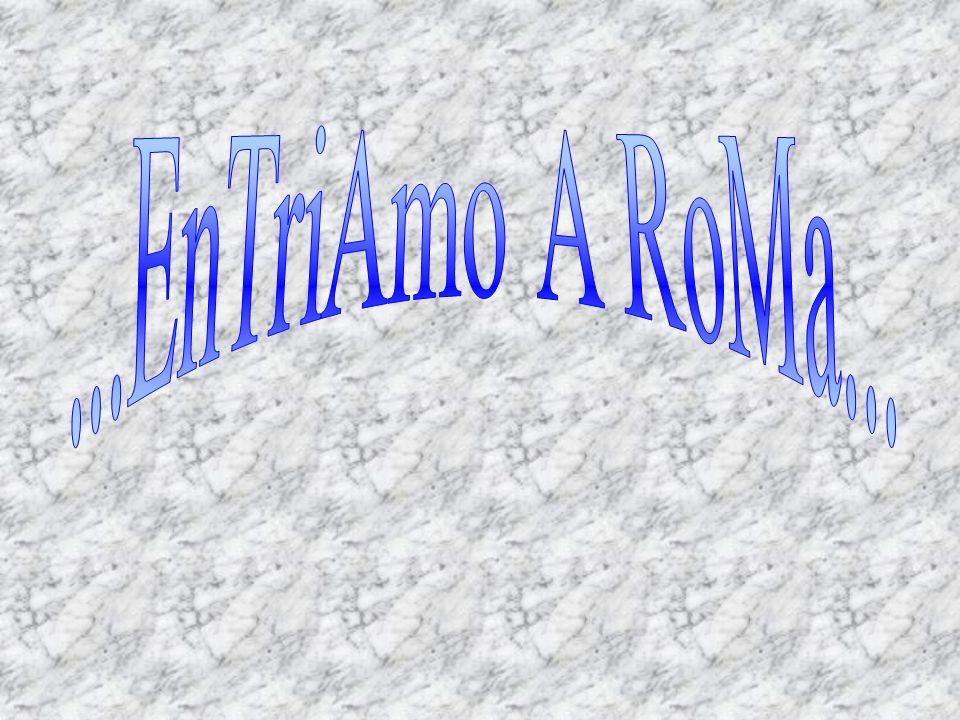 ...EnTriAmo A RoMa...