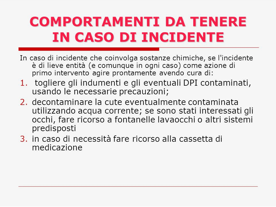 COMPORTAMENTI DA TENERE IN CASO DI INCIDENTE