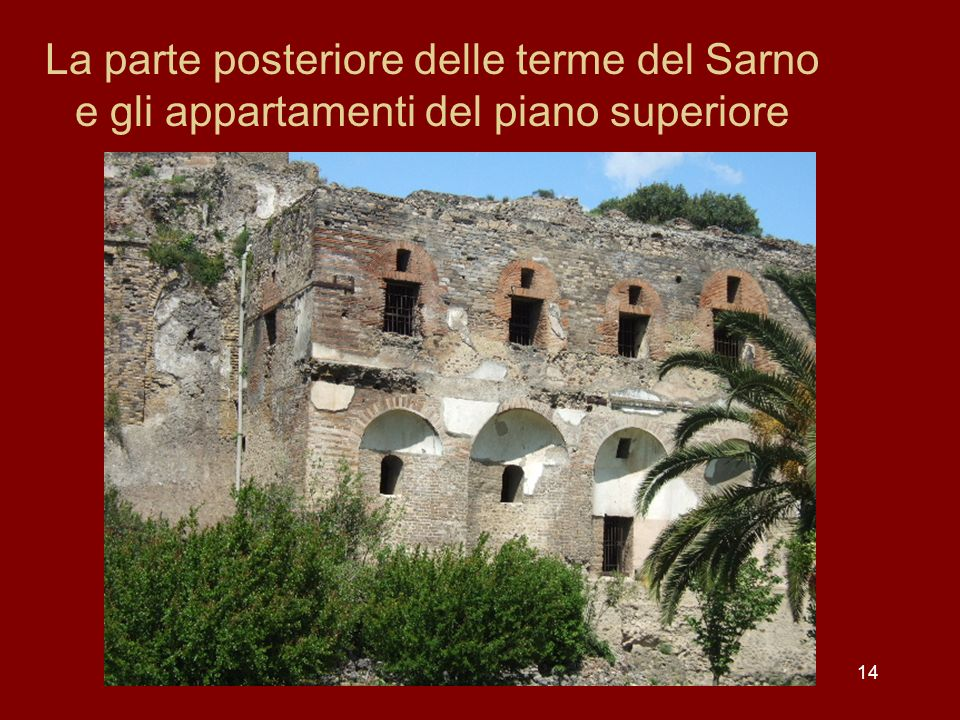 La parte posteriore delle terme del Sarno e gli appartamenti del piano superiore