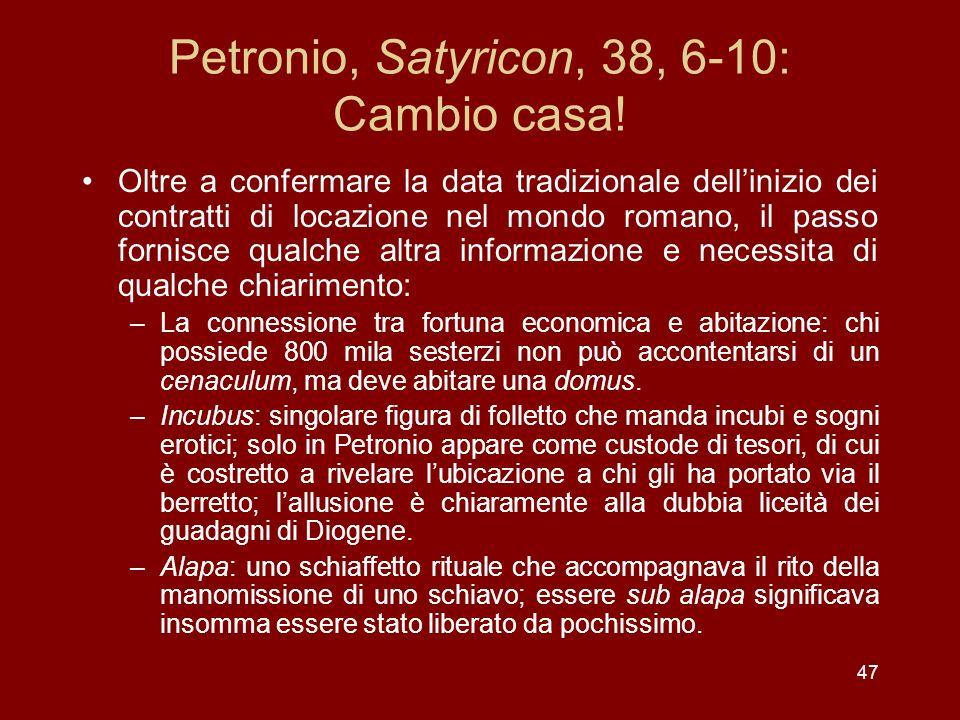 Petronio, Satyricon, 38, 6-10: Cambio casa!
