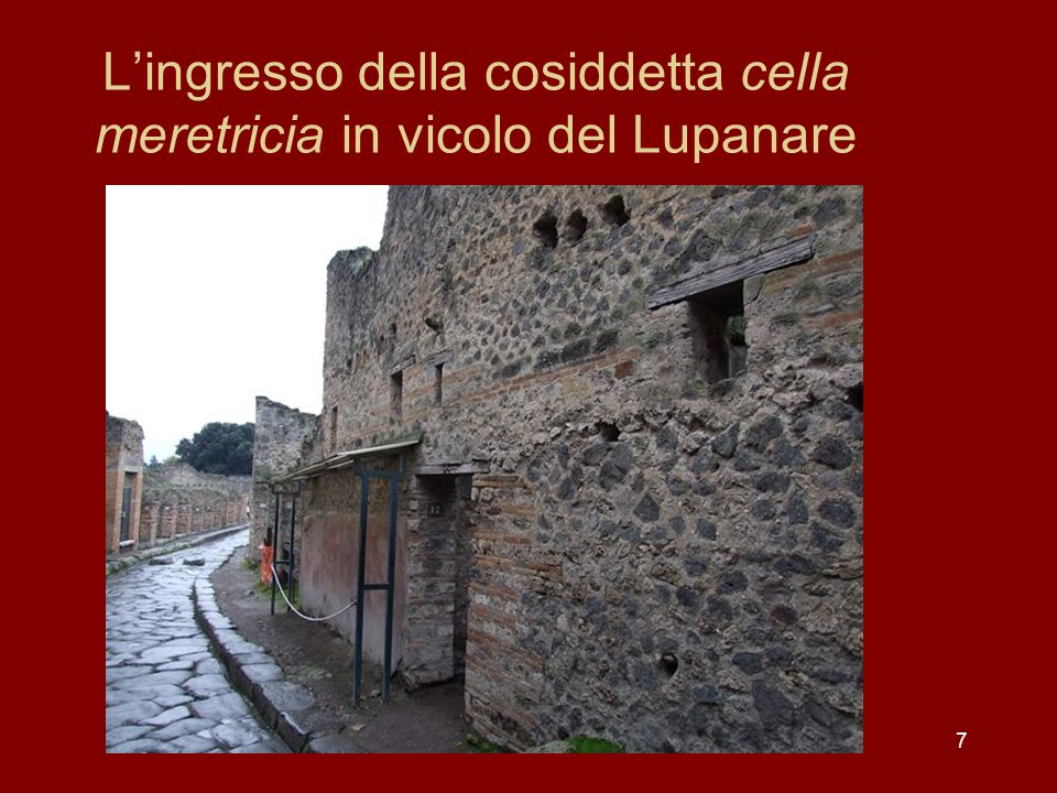 L'ingresso della cosiddetta cella meretricia in vicolo del Lupanare