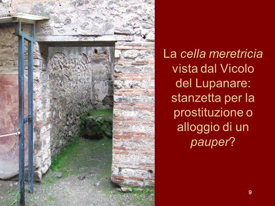 La cella meretricia vista dal Vicolo del Lupanare: stanzetta per la prostituzione o alloggio di un pauper