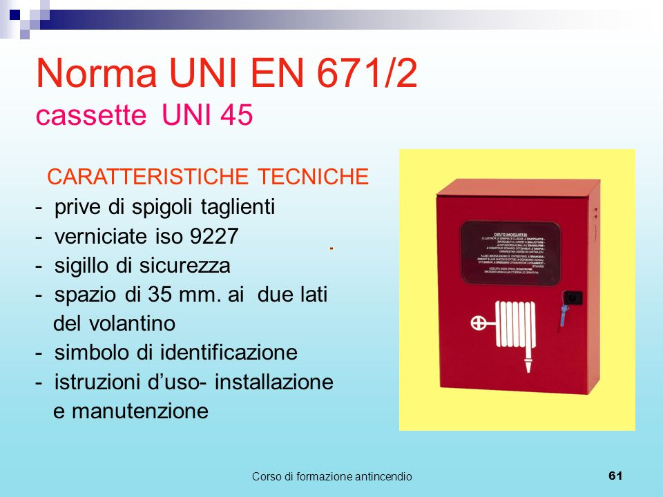 Norma UNI EN 671/2 cassette UNI 45