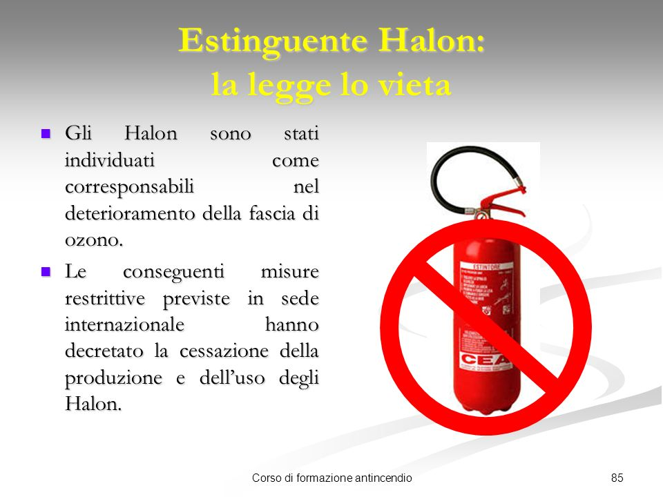 Estinguente Halon: la legge lo vieta