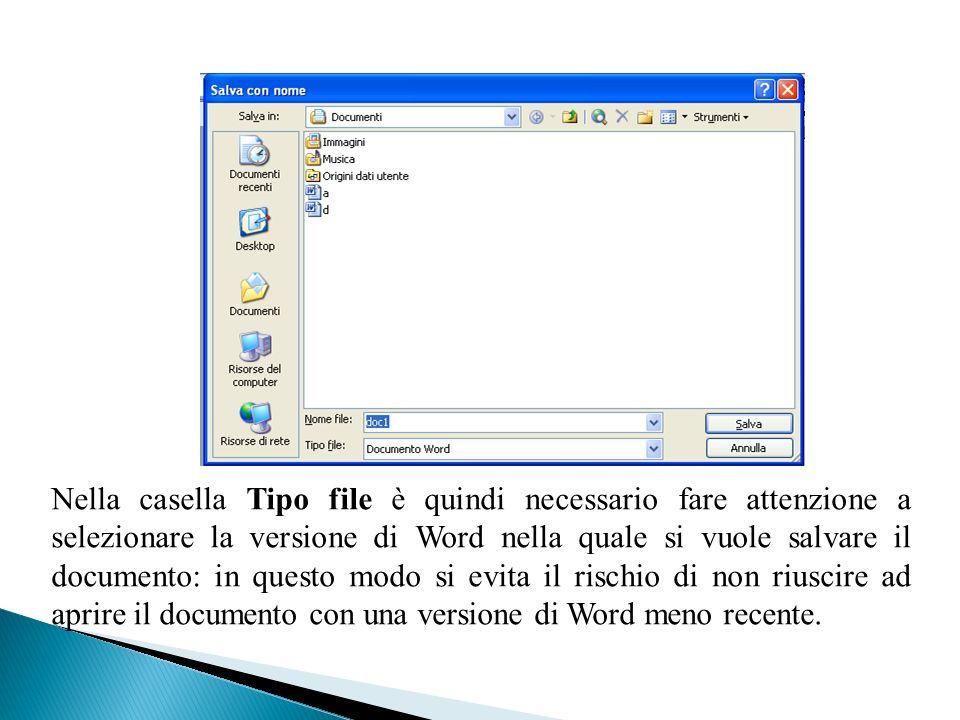 Nella casella Tipo file è quindi necessario fare attenzione a selezionare la versione di Word nella quale si vuole salvare il documento: in questo modo si evita il rischio di non riuscire ad aprire il documento con una versione di Word meno recente.