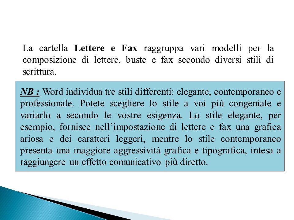 La cartella Lettere e Fax raggruppa vari modelli per la composizione di lettere, buste e fax secondo diversi stili di scrittura.