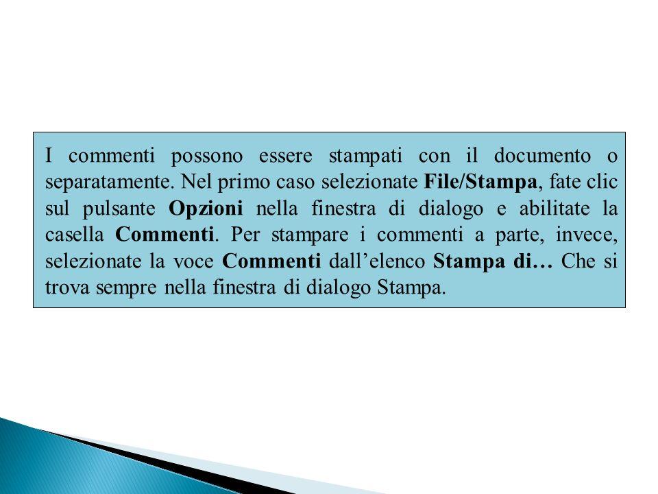 I commenti possono essere stampati con il documento o separatamente