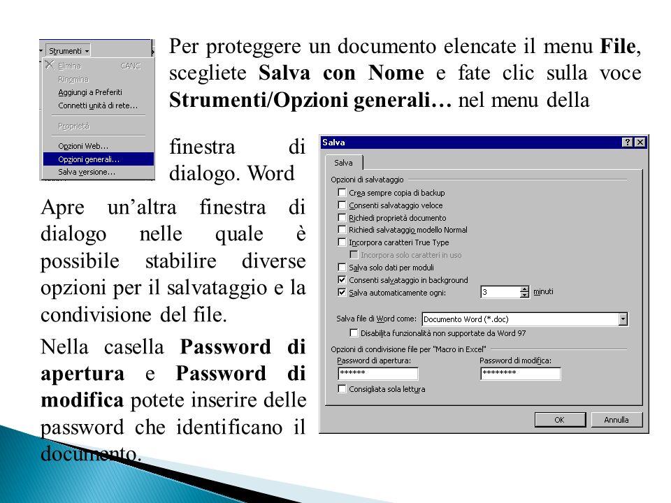 Per proteggere un documento elencate il menu File, scegliete Salva con Nome e fate clic sulla voce Strumenti/Opzioni generali… nel menu della