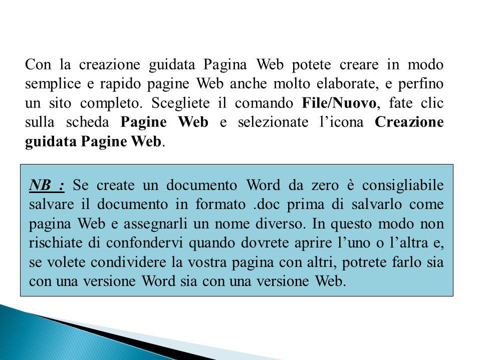Con la creazione guidata Pagina Web potete creare in modo semplice e rapido pagine Web anche molto elaborate, e perfino un sito completo. Scegliete il comando File/Nuovo, fate clic sulla scheda Pagine Web e selezionate l'icona Creazione guidata Pagine Web.