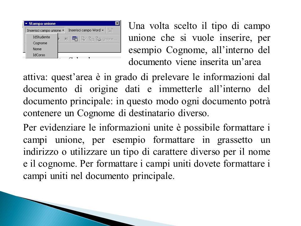 Una volta scelto il tipo di campo unione che si vuole inserire, per esempio Cognome, all'interno del documento viene inserita un'area
