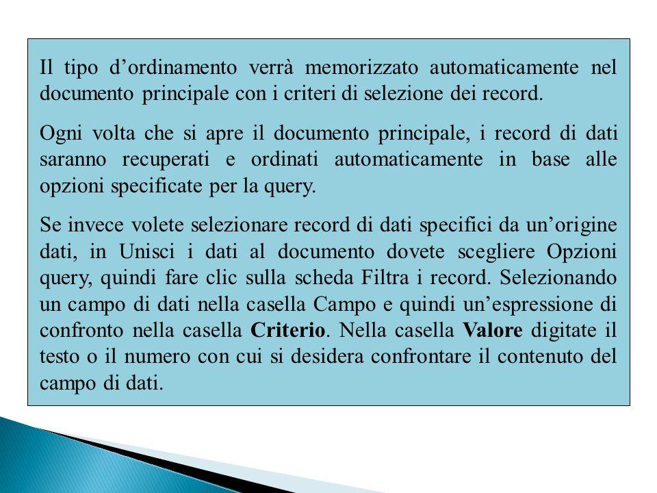 Il tipo d'ordinamento verrà memorizzato automaticamente nel documento principale con i criteri di selezione dei record.