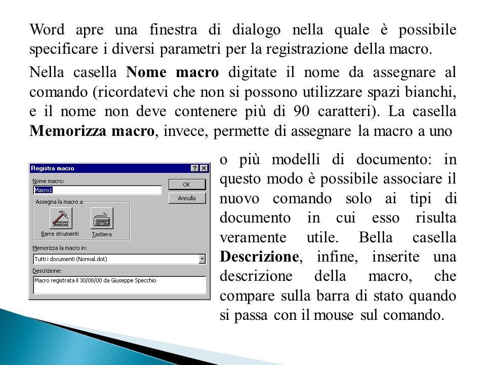 Word apre una finestra di dialogo nella quale è possibile specificare i diversi parametri per la registrazione della macro.
