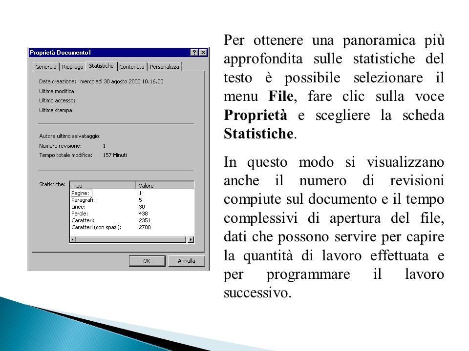 Per ottenere una panoramica più approfondita sulle statistiche del testo è possibile selezionare il menu File, fare clic sulla voce Proprietà e scegliere la scheda Statistiche.