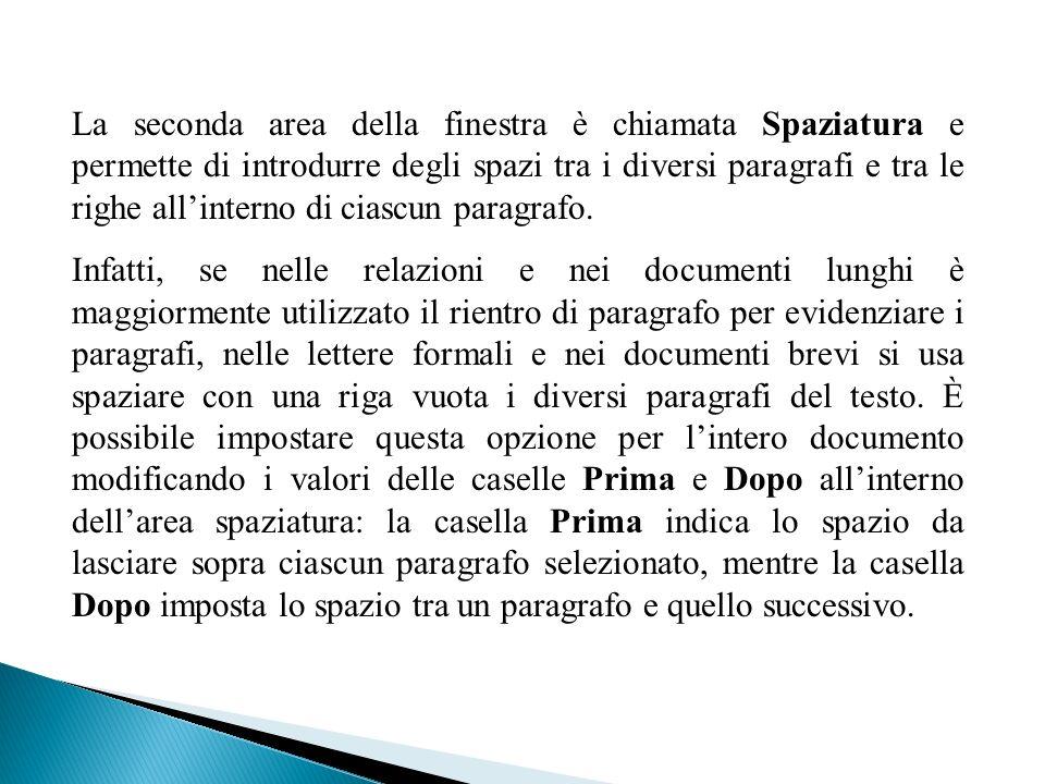 La seconda area della finestra è chiamata Spaziatura e permette di introdurre degli spazi tra i diversi paragrafi e tra le righe all'interno di ciascun paragrafo.