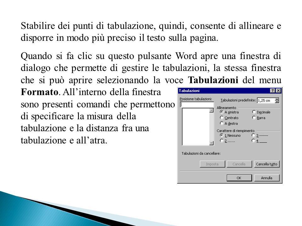 Stabilire dei punti di tabulazione, quindi, consente di allineare e disporre in modo più preciso il testo sulla pagina.