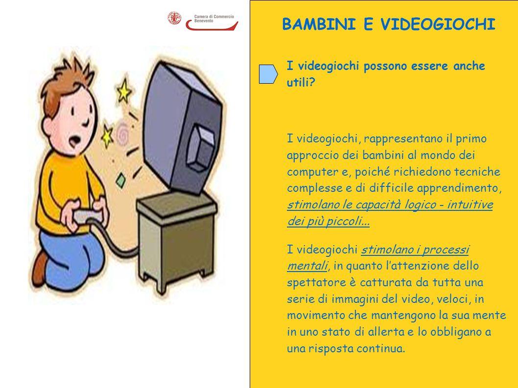 BAMBINI E VIDEOGIOCHI I videogiochi possono essere anche utili