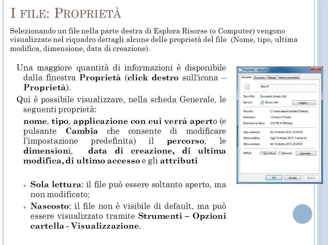 I file: Proprietà Selezionando un file nella parte destra di Esplora Risorse (o Computer) vengono.