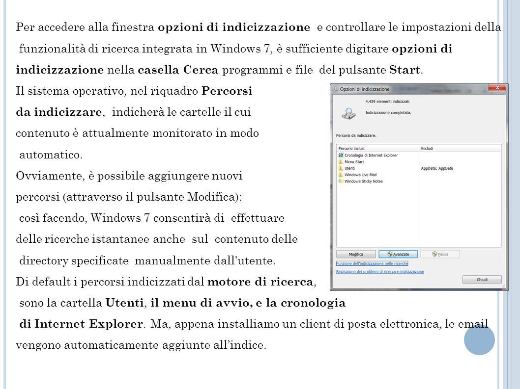 Per accedere alla finestra opzioni di indicizzazione e controllare le impostazioni della