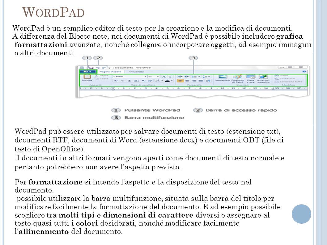 WordPad WordPad è un semplice editor di testo per la creazione e la modifica di documenti.
