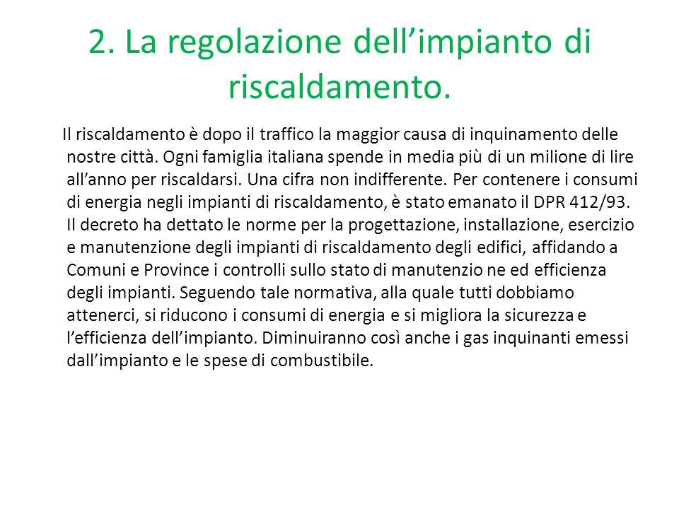 2. La regolazione dell'impianto di riscaldamento.