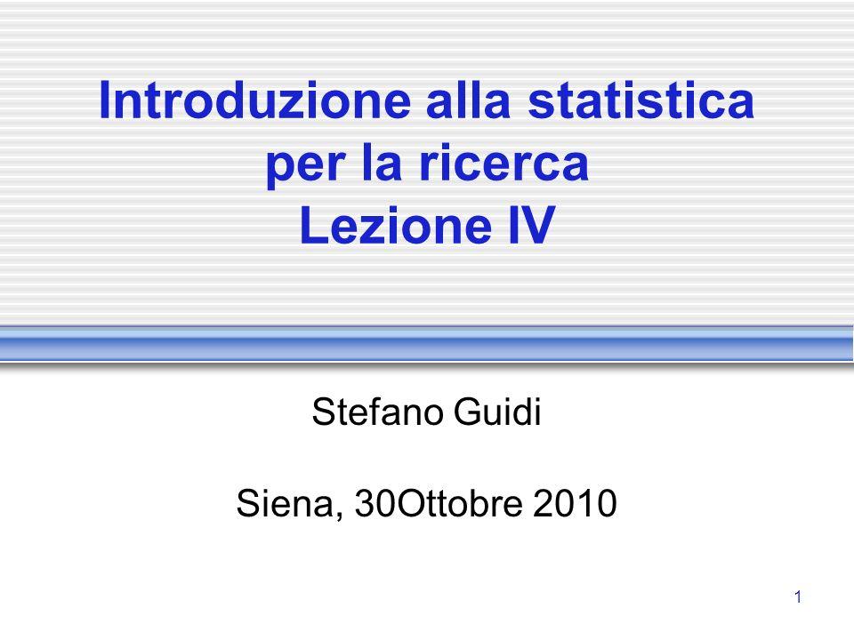 Introduzione alla statistica per la ricerca Lezione IV