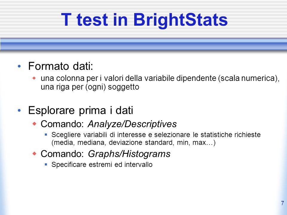 T test in BrightStats Formato dati: Esplorare prima i dati