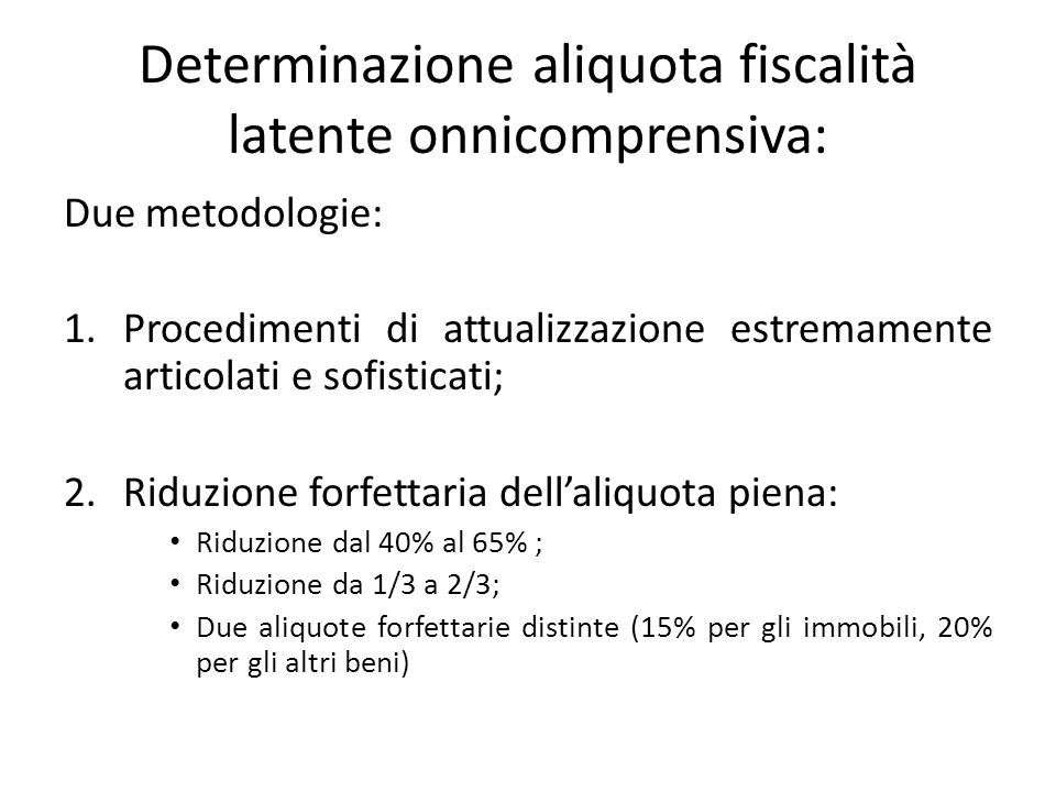 Determinazione aliquota fiscalità latente onnicomprensiva: