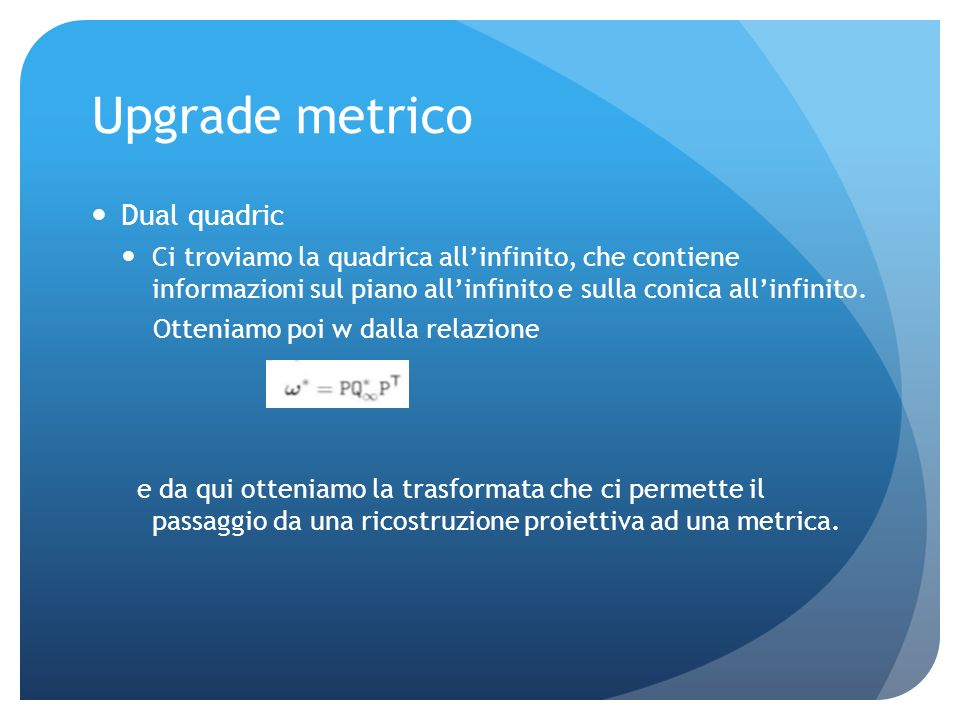 Upgrade metrico Dual quadric