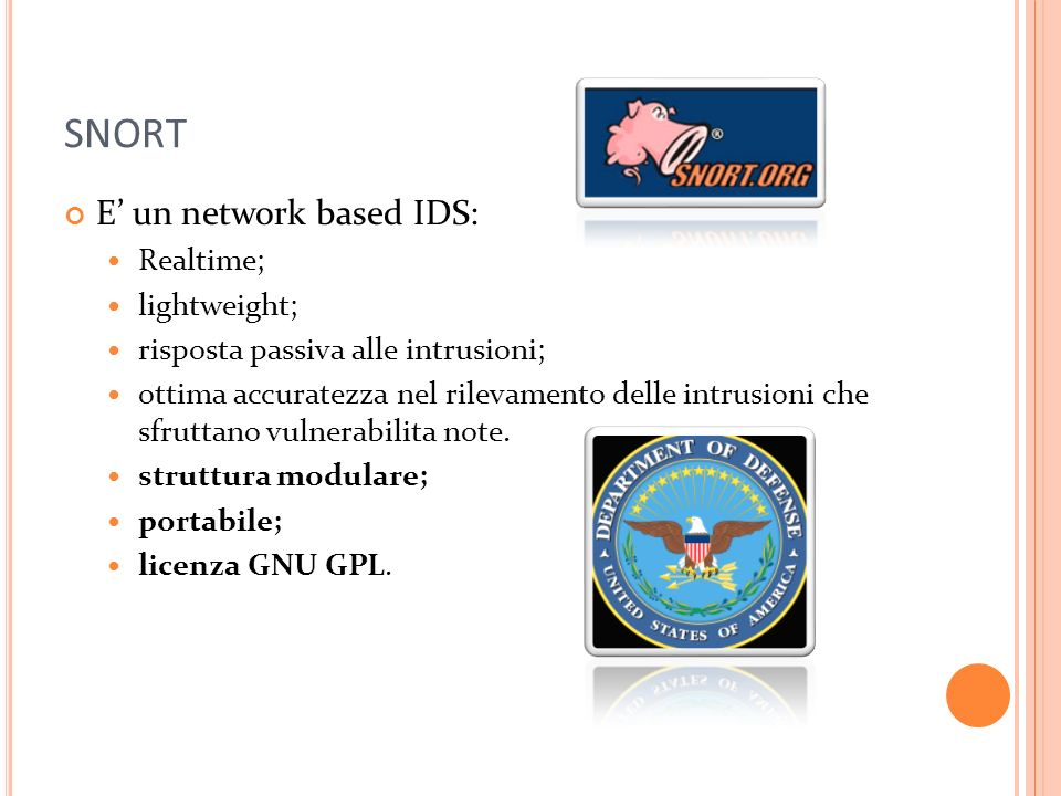 SNORT E' un network based IDS: Realtime; lightweight;