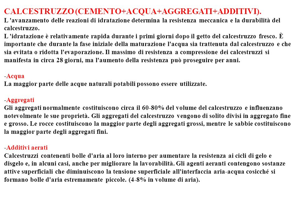 CALCESTRUZZO (CEMENTO+ACQUA+AGGREGATI+ADDITIVI).