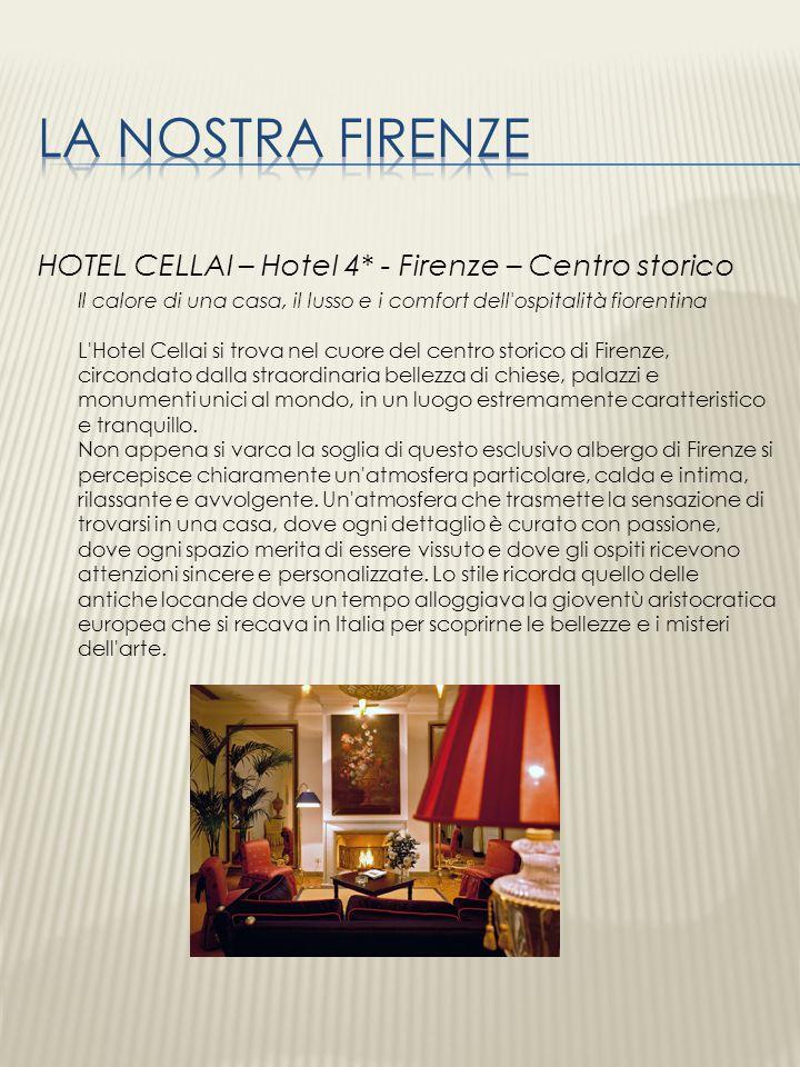 La nostra firenze HOTEL CELLAI – Hotel 4* - Firenze – Centro storico