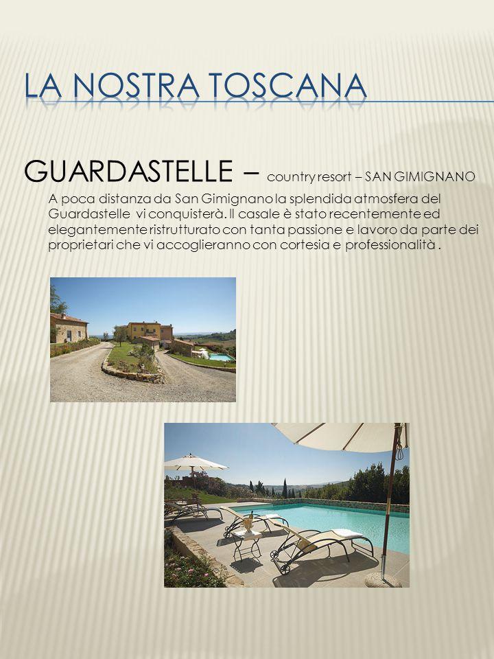 La nostra TOSCANA GUARDASTELLE – country resort – SAN GIMIGNANO