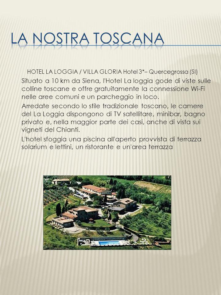 HOTEL LA LOGGIA / VILLA GLORIA Hotel 3*– Quercegrossa (SI)