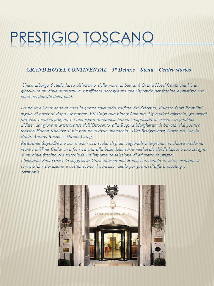 GRAND HOTEL CONTINENTAL – 5* Deluxe – Siena – Centro storico