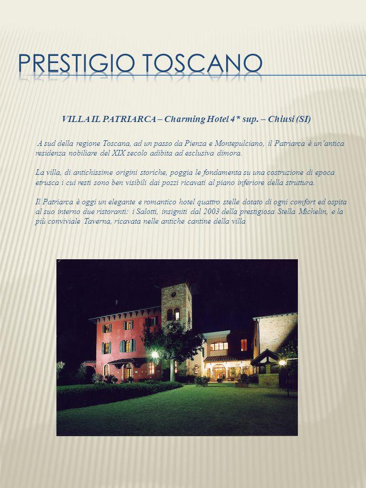 VILLA IL PATRIARCA – Charming Hotel 4* sup. – Chiusi (SI)