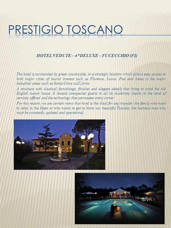HOTEL VEDUTE – 4*DELUXE – FUCECCHIO (FI)