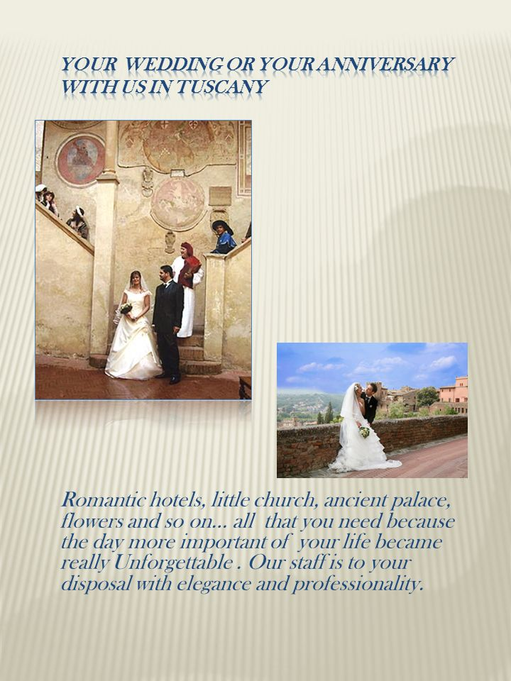 Your wedding or your anniversary with us in tuscany
