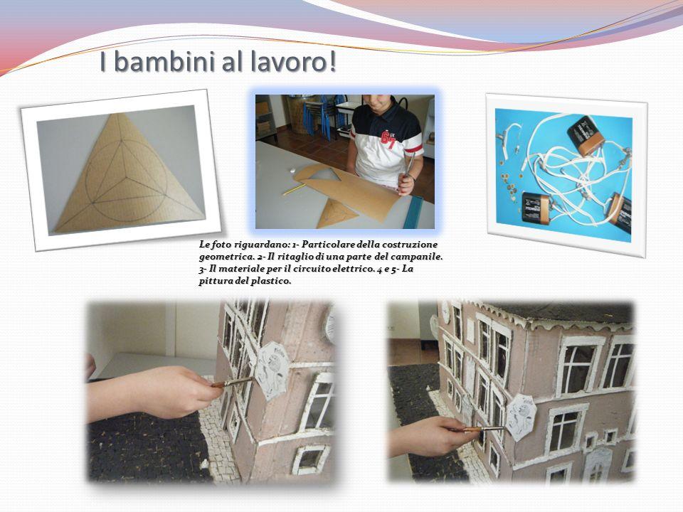 I bambini al lavoro! Le foto riguardano: 1- Particolare della costruzione geometrica. 2- Il ritaglio di una parte del campanile.