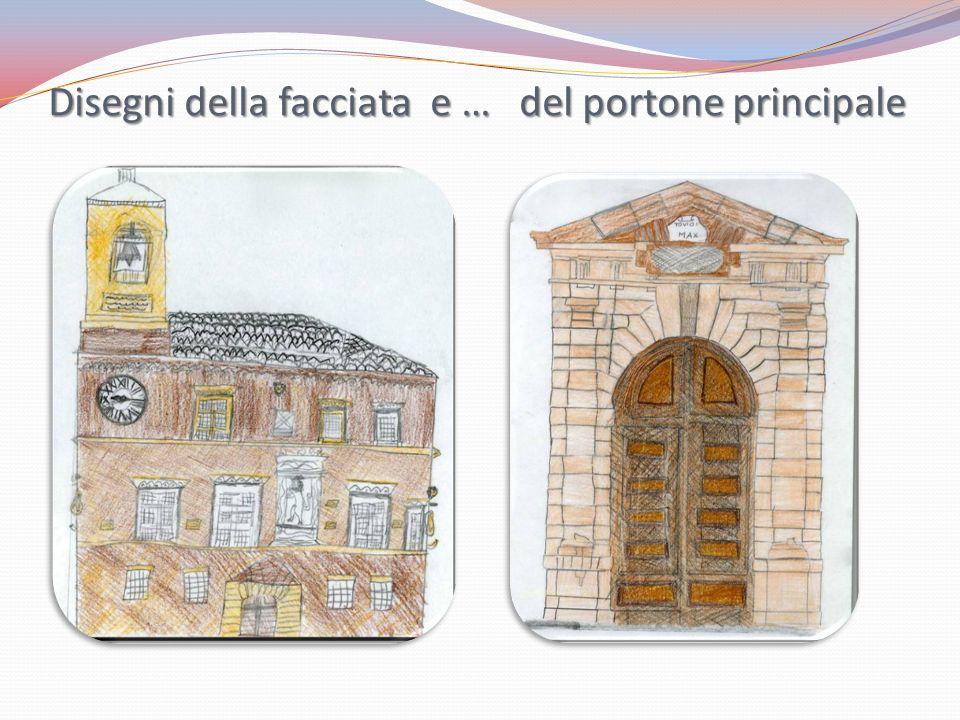 Disegni della facciata e … del portone principale