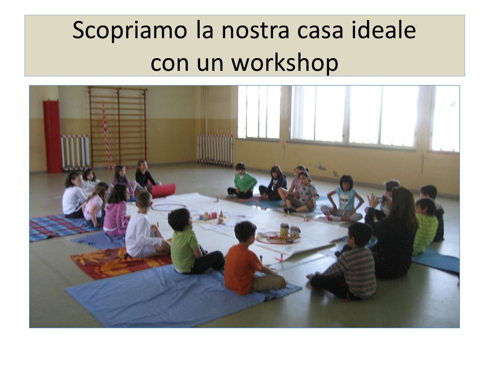 Scopriamo la nostra casa ideale con un workshop