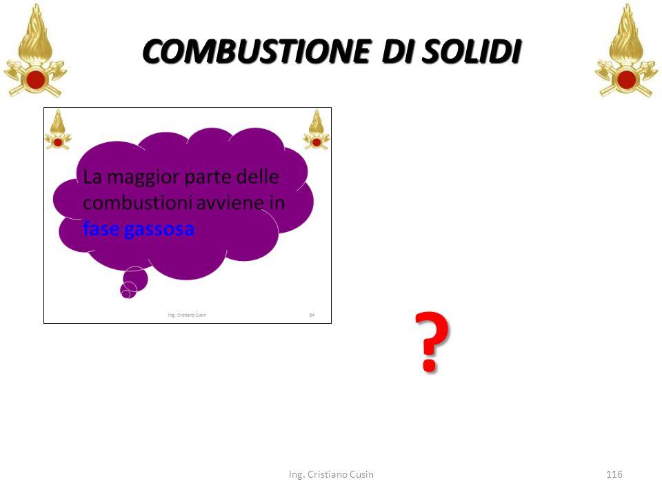 COMBUSTIONE DI SOLIDI Ing. Cristiano Cusin