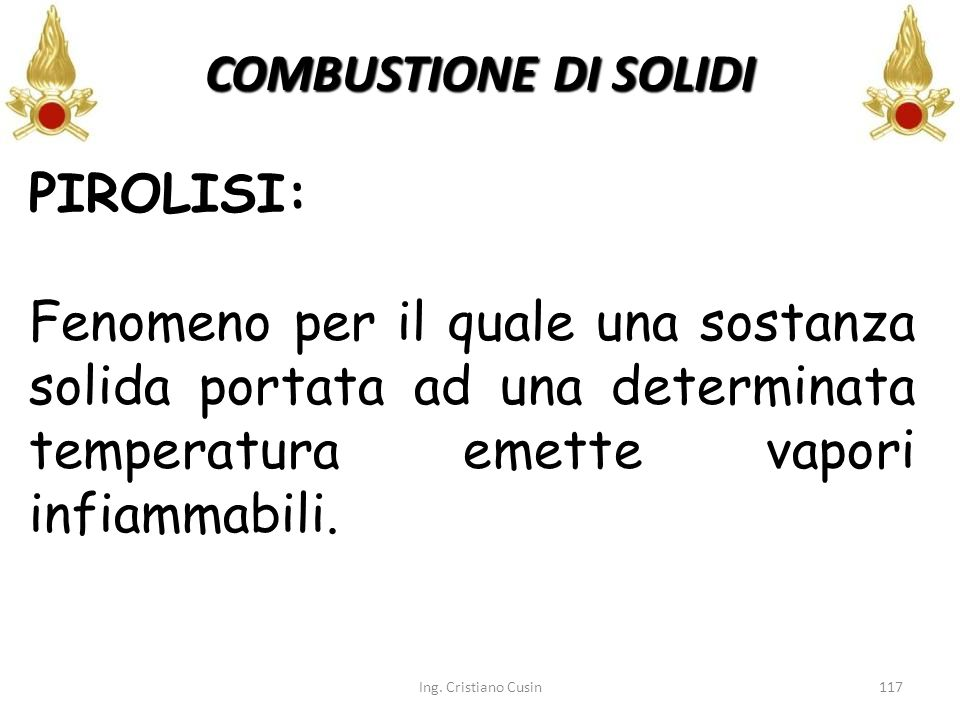 COMBUSTIONE DI SOLIDI PIROLISI: