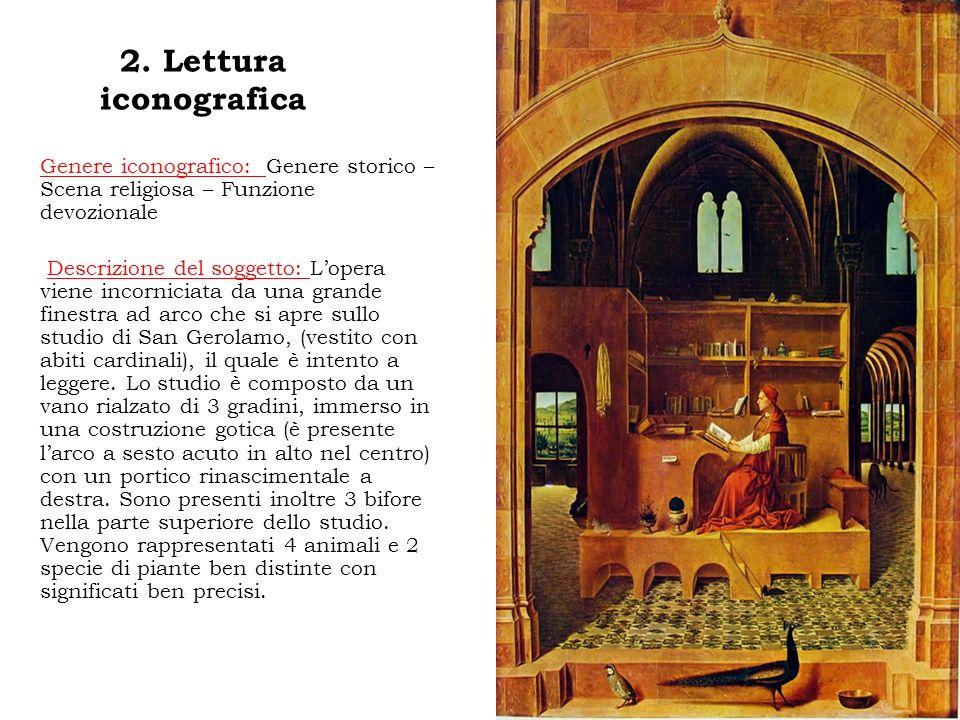 2. Lettura iconografica Genere iconografico: Genere storico – Scena religiosa – Funzione devozionale.